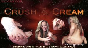 Ballbustin' & Foot Lovin' – Carmen Valentina – Crush & Cream